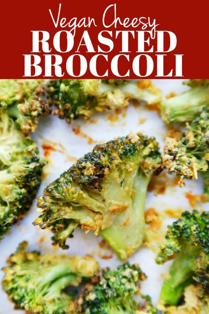 Pinterest photo collage for vegan cheesy roasted broccoli.
